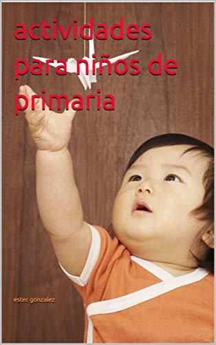 actividades para niños de primaria: juegos para la cuarentena (volumen nº 1)