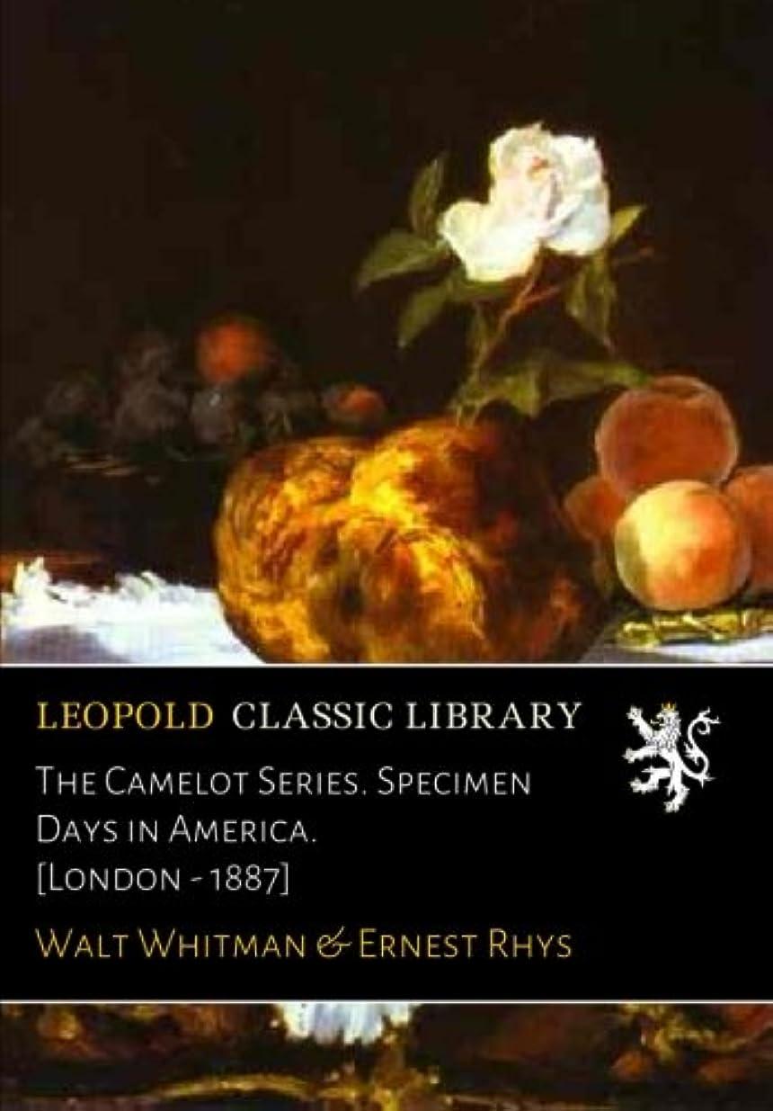 魅力ビルダー段落The Camelot Series. Specimen Days in America. [London - 1887]