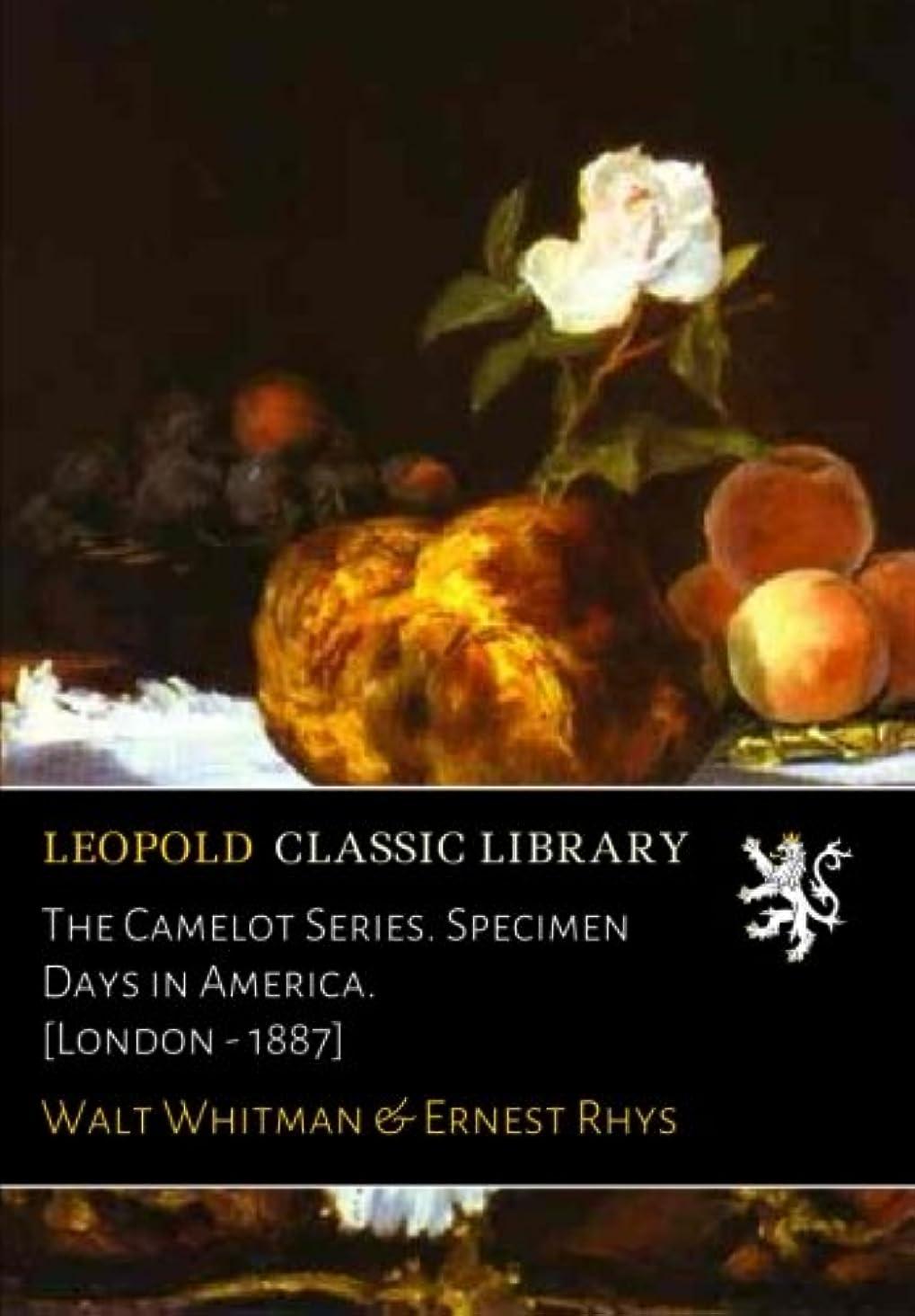 免疫好戦的なタヒチThe Camelot Series. Specimen Days in America. [London - 1887]