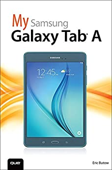 My Samsung Galaxy Tab A (My...) by [Butow Eric]