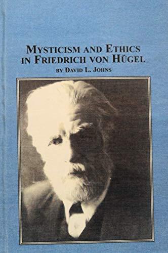 Mysticism And Ethics In Friedrich Von Hugel (Texts & Studies in Religion)