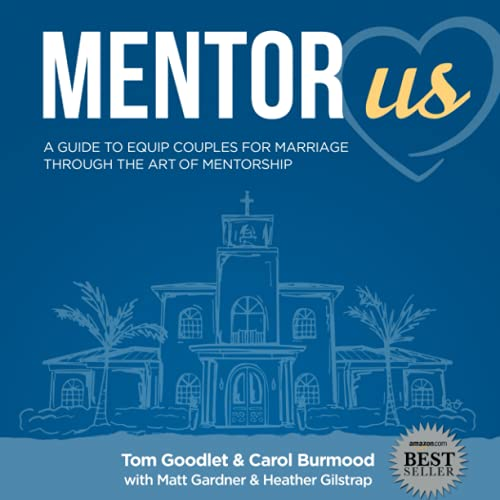 Mentor Us: A Guide to Equip Couples for Marriage through the Art of Mentorship