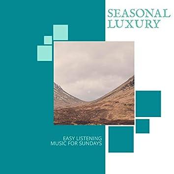 Seasonal Luxury - Easy Listening Music For Sundays