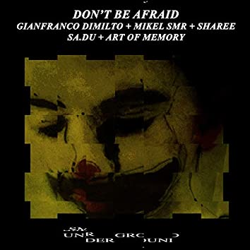 Don't Be Afraid - The Remixes -