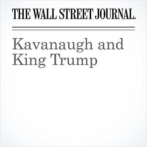 Kavanaugh and King Trump copertina