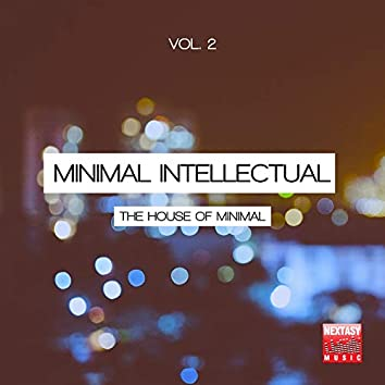 Minimal Intellectual, Vol. 2 (The House Of Minimal)