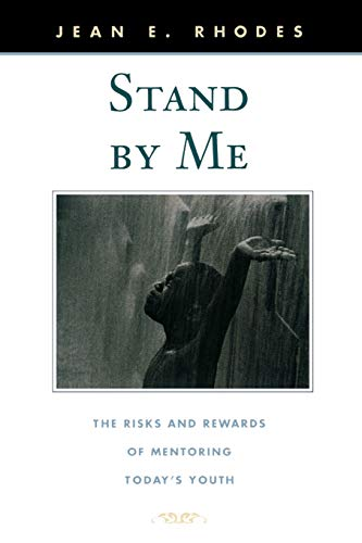 Stand By Me The Risks And Rewards Of Mentoring Today Rsquo S Youth The Family And Public Policy