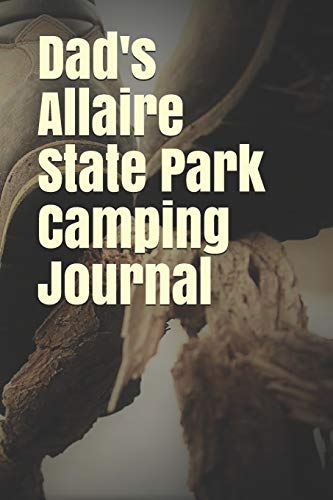 Dad's Allaire State Park Camping Journal: Blank Lined Journal for New Jersey Camping, Hiking, Fishing, Hunting, Kayaking, and All Other Outdoor Activities