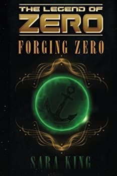 Forging Zero - Book #1 of the Legend of ZERO
