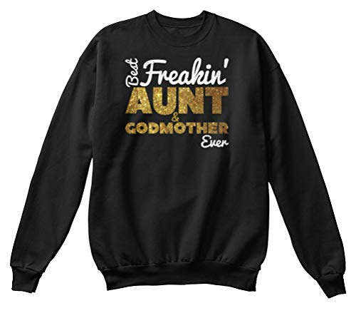 Best Freakin Aunt And Godmother Ever - Small (S) - Black Sweatshirt - Hanes Unisex Crewneck Sweatshirt