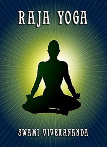 Raja-Yoga : A Scientific Method For Mental Modifications (English Edition)