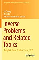Inverse Problems and Related Topics: Shanghai, China, October 12–14, 2018 (Springer Proceedings in Mathematics & Statistics, 310)