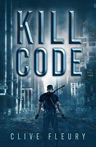 Book: Kill Code - A Dystopian Science Fiction Novel by Clive Fleury