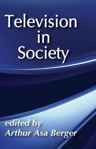 Television in Society (Classics in Communication and Mass Culture (Hardcover))