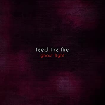 """Feed the Fire (From """"King's Game"""")"""
