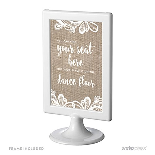 Andaz Press Burlap Lace Print Wedding Collection, Framed Party Signs, You Can Find Your Seat Here, But Your Place is On the Dance Floor, 4x6-inch, 1-Pack, Includes Frame