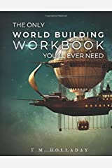 The Only World Building Workbook You'll Ever Need: Your New Setting Bible (Series Bibles for Writers) Paperback