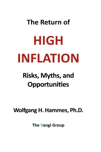 Compare Textbook Prices for The Return of High Inflation: Risks, Myths, and Opportunities  ISBN 9781944614003 by Hammes, Wolfgang H.