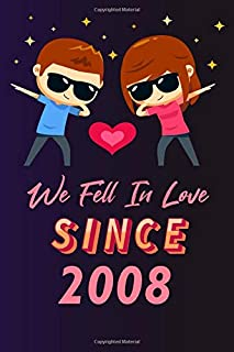 We fell in love since 2008: 120 lined journal / 6x9 notebook / Gift for valentines day / Gift for couples / for her / for ...