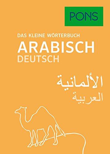 PONS Das kleine Wörterbuch Arabisch: Arabisch-Deutsch / Deutsch-Arabisch