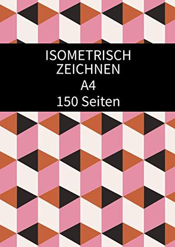 Isometrisch Zeichnen A4 150 Seiten: Isometrischer Block - A4 | Zeichenblock mit isometrischem Papier | 150 Seiten | Dreieckige 3D-Matrix | Technischer Zeichenblock