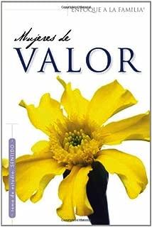 Mujeres De Valor (Enfoque a la Familia: Para Mujeres) (Spanish Edition)