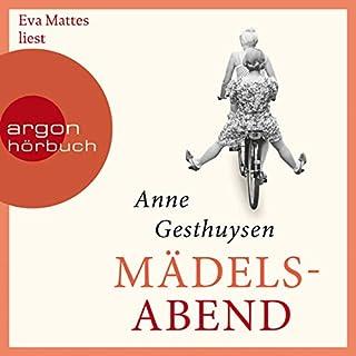 Mädelsabend                   Autor:                                                                                                                                 Anne Gesthuysen                               Sprecher:                                                                                                                                 Eva Mattes                      Spieldauer: 9 Std. und 57 Min.     137 Bewertungen     Gesamt 4,4