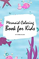 Mermaid Coloring Book for Kids (Small Softcover Coloring Book for Children)