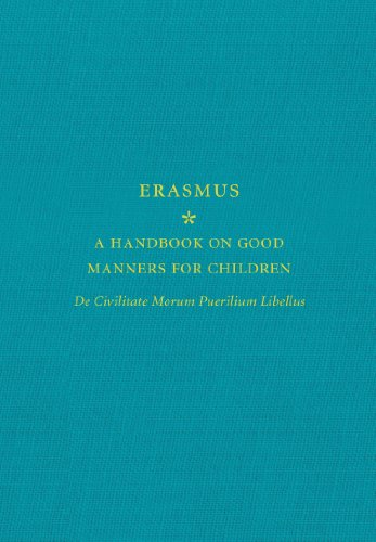 A Handbook on Good Manners for Children: De Civilitate Morum Puerilium Libellus (English Edition)