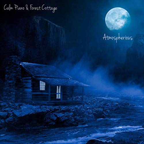 Calm Piano & Forest Cottage