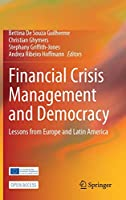 Financial Crisis Management and Democracy: Lessons from Europe and Latin America