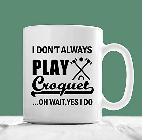 croquet mok ik niet altijd spelen croquet o wacht ja ik doe croquet koffie mok croquet geschenken croquet coach geschenken cadeau voor croquet spelers