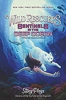 Wild Rescuers: Sentinels in the Deep Ocean (Wild Rescuers, 4)