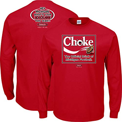Smack Apparel Ohio State Football Fans. Choke. The Official Drink of Michigan Football. Red T-Shirt (Sm-5X) (Long Sleeve, 2XL)