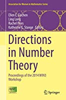 Directions in Number Theory: Proceedings of the 2014 WIN3 Workshop (Association for Women in Mathematics Series (3))