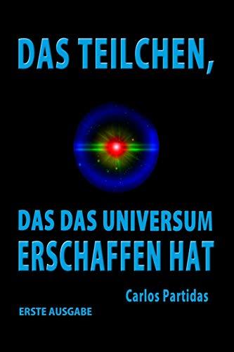DAS TEILCHEN, DAS DAS UNIVERSUM ERSCHAFFEN HAT: DER MAGNETISCHE MONOPOL VON PAUL DIRAC (Die Chemie der Krankheiten, Band 23)