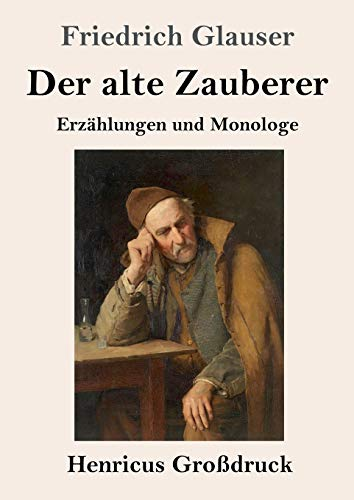 Der alte Zauberer (Großdruck): Erzählungen und Monologe