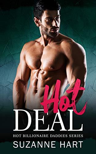Hot Deal: A Secret Baby, Older Man Younger Woman Romance (Hot Billionaire Daddies Book 6)