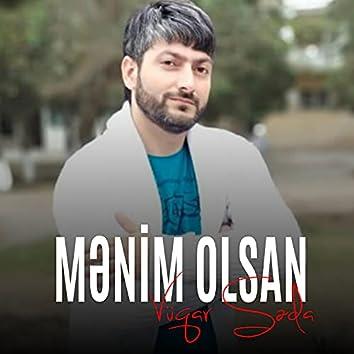 Mənim Olsan