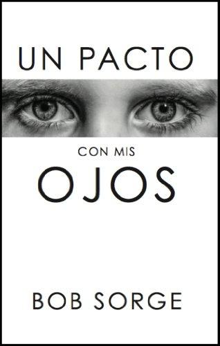 Un Pacto Con Mis Ojos (Spanish Edition)
