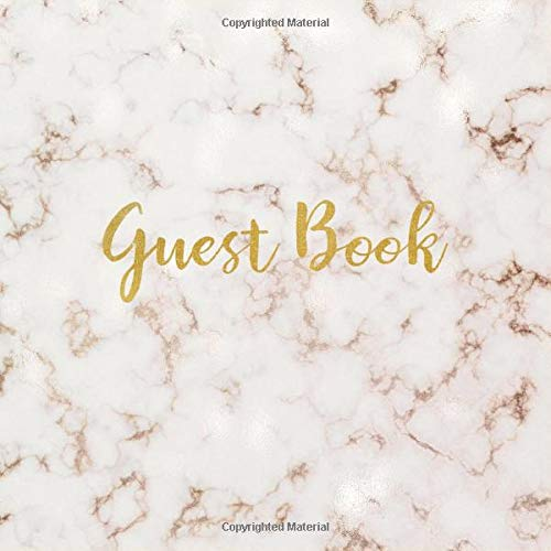 Guest Book: Beautiful Rose Gold Marble Guest Book for Wedding, Engagement, Graduation, Retirement, Housewarming Party, & More, New Couple Gift Ideas