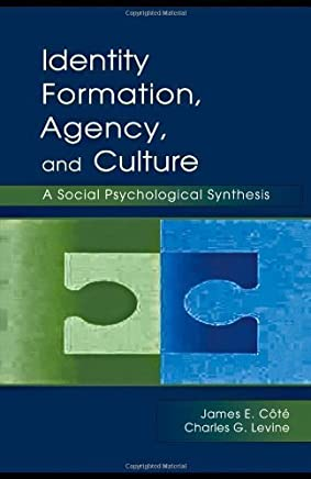 Identity, Formation, Agency, and Culture: A Social Psychological Synthesis