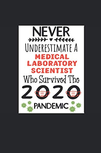 Compare Textbook Prices for Never Underestimate A Medical Laboratory Scientist Who Survived- Journal & Notebook: Funny Medical Laboratory Scientist gifts for men, women | Great ... ideas | Gag gifts for women, men, coworkers  ISBN 9798559289557 by Nelo, Kesiena