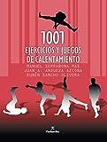 1001 ejercicios y juegos de calentamiento (Entrenamiento Deportivo)