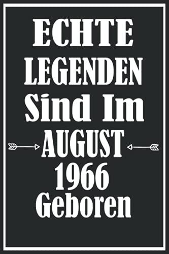 """Echte Legenden Sind Im August 1966 Geboren: Geschenkideen frauen Männer geburtstag 55 jahre,Geburtstagsgeschenk für Paar, Kind, Frau, Mann,Notizbuch A5 \""""6×9\"""" Zoll, 120 Seiten."""