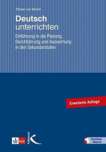 Deutsch unterrichten. Einführung in die Planung, Durchführung und Auswertung in den Sekundarstufen