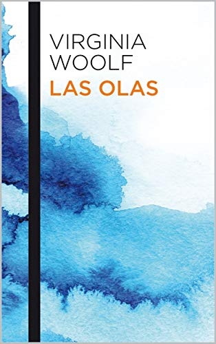 Las Olas (Spanish Edition) de [Virginia Woolf, Alfredo Carnevale]
