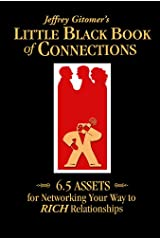Jeffrey Gitomer's Little Black Book of Connections: 6.5 ASSETS for networking your way to RICH relationships (Jeffrey Gitomer's Little Book Series) (English Edition) eBook Kindle