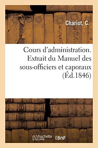 Cours d'administration. Extrait du Manuel des sous-officiers et caporaux