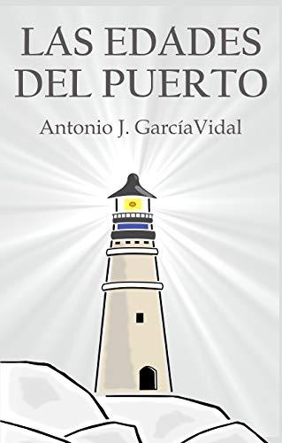 Las edades del puerto de Antonio García Vidal